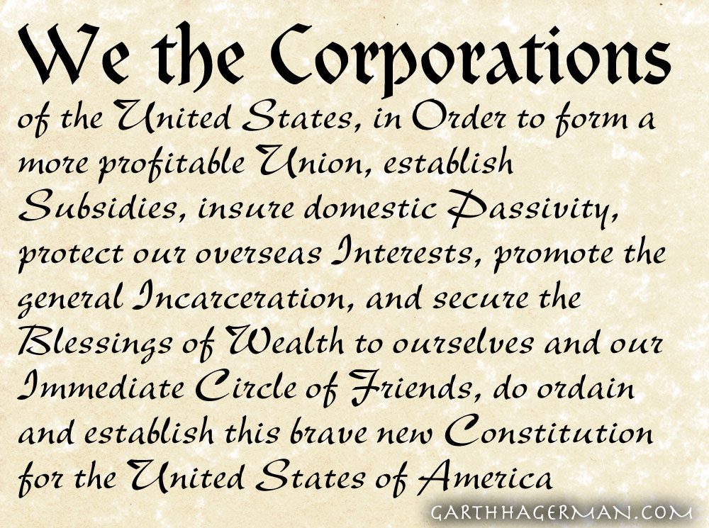 New preamble: we the corporations of the united states, in order to form a more profitable union, establish subsidy...