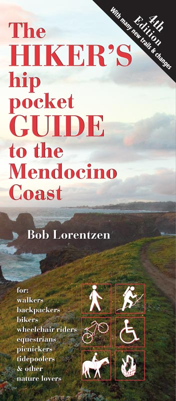 The Hiker's hip pocketGuide to the Mendocino Coast,4th Edition on Garth Hagerman Photo/Graphics