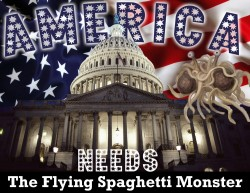 America Needs the Flying Spaghetti Monster in politics photo gallery